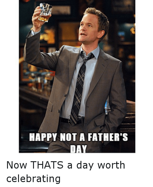 happy not a fathers day