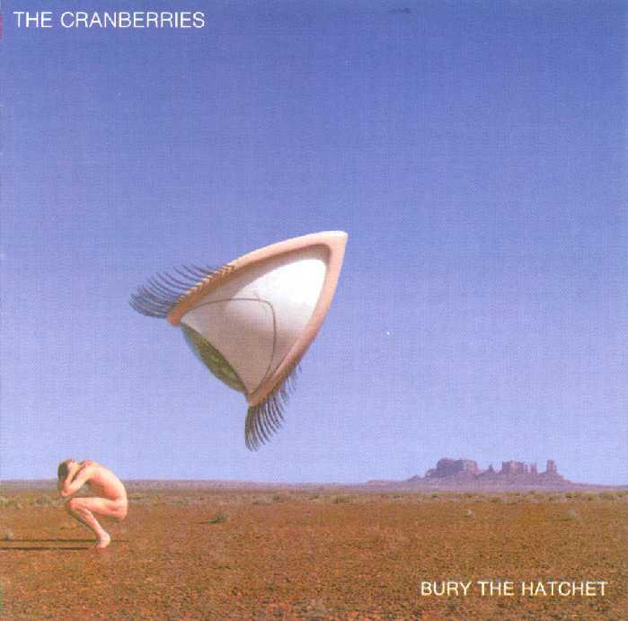 The Cranberries - Bury The Hatchet
